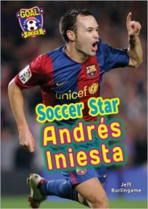 Soccer Star Andres Iniesta written by Jeff Burlingame
