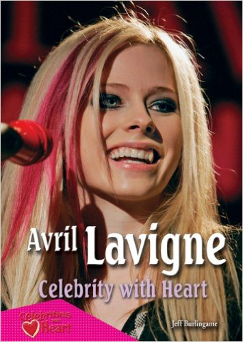 Avril Lavigne: Celebrity With Heart written by Jeff Burlingame