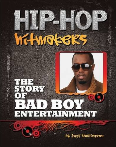 The Story of Bad Boy Entertainment written by Jeff Burlingame
