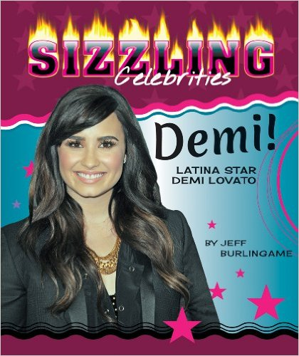 Demi!: Latina Star Demi Lovato written by Jeff Burlingame