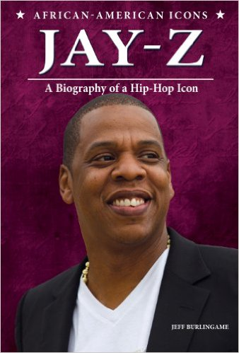 Jay-Z: A Biography of a Hip-Hop Icon written by Jeff Burlingame