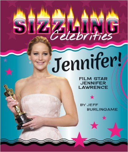 Jennifer!: Film Star Jennifer Lawrence written by Jeff Burlingame