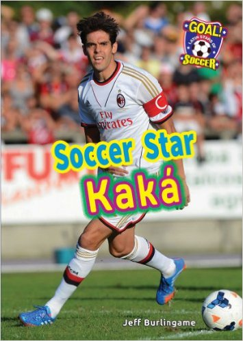 Soccer Star Kaka written by Jeff Burlingame
