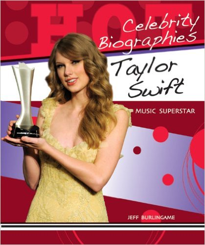 Taylor Swift: Music Superstar written by Jeff Burlingame