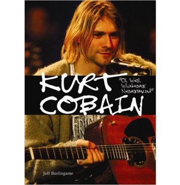 Kurt Cobain: The Book, And Man, That Started It All