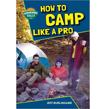 How To Camp Like A Pro written by Jeff Burlingame
